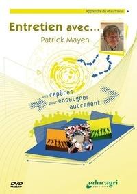 Patrick Mayen - Entretien avec... Patrick Mayen : apprendre du et au travail. 1 DVD