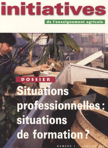 Patrick Mayen et Joëlle Bazile - Initiatives de l'enseignement agricole N° 1 - Janvier 2000 : Situations professionnelles : situations de formation ?.