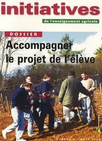 Marie-Odile Nouvelot et Marie Egreteau - Initiatives de l'enseignement agricole N° 4 - Mars 2002 : Accompagner le projet de l'élève.