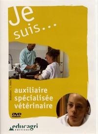 Luc Millet - Je suis... auxiliaire spécialisée vétérinaire. 1 DVD