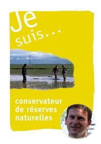 Je suis... Conservateur de réserves naturelles.pdf
