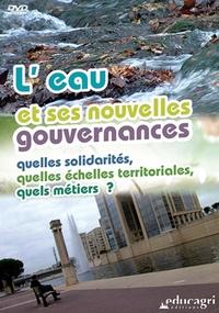 Leau et ses nouvelles gouvernances - Quelles solidarités, quelles échelles territoriales, quels métiers ?.pdf