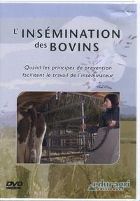 Philippe Mayade et Aurélie Fortune - L'insémination des bovins - Quand les principes de prévention facilitent le travail de l'insémination. 1 DVD