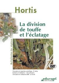 Alain Lafay et Joseph de La Bouëre - La division de touffe et l'éclatage. 1 DVD