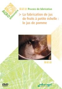 Philippe Mayade - La fabrication de jus de fruits à petite échelle : le jus de pomme. 1 DVD