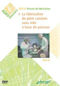 Mathieu Perdoncin - La fabrication de plats cuisinés sous vide à base de poisson. 1 DVD