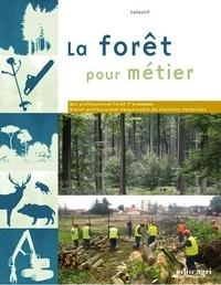 La forêt pour métier - Bac professionnel Forêt et BP Responsable de chantiers forestiers.pdf