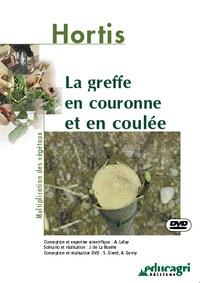 Alain Lafay et Joseph de La Bouëre - La greffe en couronne et en coulée. 1 DVD