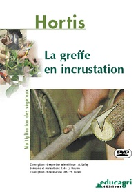 Alain Lafay et Joseph de La Bouëre - La greffe en incrustation. 1 DVD