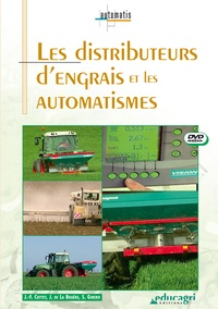Joseph de La Bouëre et Jean-François Cottet - Les distributeurs d'engrais et les automatismes. 1 DVD