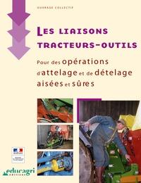 Educagri - Les liaisons tracteurs-outils. - Pour des opérations d'attelage et de dételage aisées et sûres.