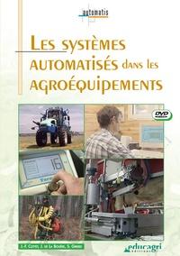Jean-François Cottet et Joseph de La Bouëre - Les systèmes automatisés dans les agroéquipements. 1 DVD