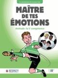 Education 4 Peace - Maître de tes émotions - Attitude : la 5e compétence.