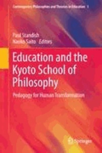Paul Standish - Education and the Kyoto School of Philosophy - Pedagogy for Human Transformation.