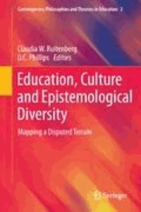 Claudia W. Ruitenberg - Education, Culture and Epistemological Diversity - Mapping a Disputed Terrain.