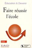 Education & Devenir et Marie-Claude Cortial - Faire réussir l'école.