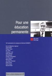 Guy Jobert - Education permanente Hors-série : Hommage à l'occasion du 100e anniversaire de la naissance de Bertrand Schwartz.
