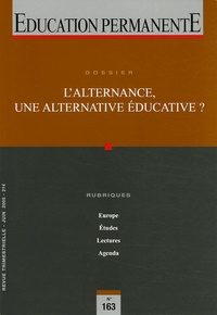 Gaston Pineau - Education permanente N° 163, Juin 2005 : L'alternance, une alternative éducative ?.