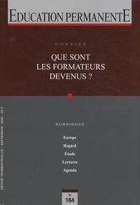 Emmanuel de Lescure et Françoise F. Laot - Education permanente N° 164, Septembre 20 : Que sont les formateurs devenus ?.