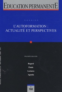 Nathalie Lavielle-Gutnik et Pascal Galvani - Education permanente N° 168, Septembre 20 : L'autoformation : actualité et perspectives.