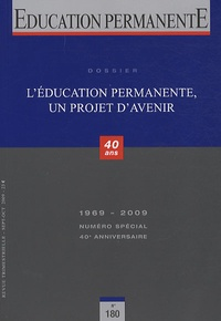 Guy Jobert - Education permanente N° 180, Septembre-oc : L'éducation permanente, un projet d'avenir.