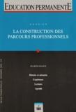 Michel Parlier - Education permanente N° 181, Décembre 200 : La construction des parcours professionnels.