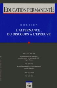 Guy Jobert - Education permanente N° 193, Décembre 201 : L'alternance : du discours à l'épreuve.