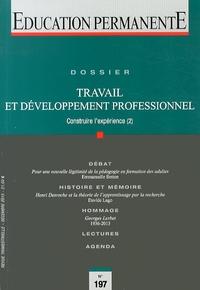 Stéphanie Mailliot et Michel Parlier - Education permanente N° 197, Décembre 201 : Travail et développement professionnel - Construire l'expérience (2).