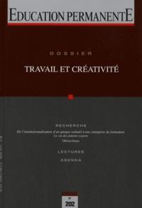 Dominique Lhuilier et Anne-Lise Ulmann - Education permanente N° 202, Mars 2015 : Travail et créativité.