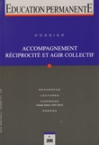 Hervé Breton et Sébastien Pesce - Education permanente N° 205, Décembre 201 : Accompagnement, réciprocité et agir collectif.