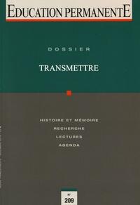 Philippe Astier et Gilles Leclercq - Education permanente N° 209, décembre 201 : Transmettre.