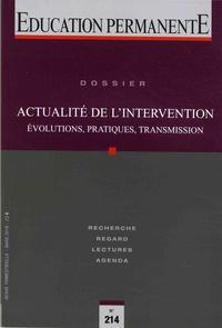 Sandro De Gasparo - Education permanente N° 214, mars 2018 : Actualité de l'intervention - Evolutions, pratiques, transmission.
