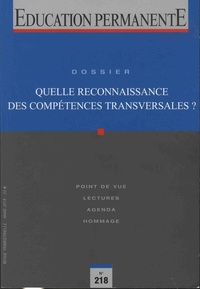 Guy Jobert - Education permanente N° 218, mars 2019 : Quelle reconnaissance des compétences transversales ?.