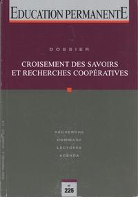 Jean-Yves Robin et Ségolène Le Mouillour - Education permanente N° 225, décembre 202 : Croisement des savoirs et recherches coopératives.