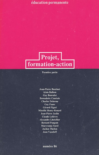 Jean-Pierre Boutinet et  Collectif - Education permanente N° 86 : Projet, formation-action - Tome 1.