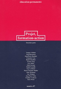 Jacques Ardoino et  Collectif - Education permanente N° 87 : Projet, formation-action - Tome 2.