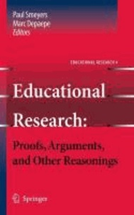 Paul Smeyers - Educational Research: Proofs, Arguments, and Other Reasonings - Proofs, Arguments, and Other Reasonings.