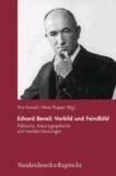 Edvard BeneS: Vorbild und Feindbild - Politische, historiographische und mediale Deutungen.