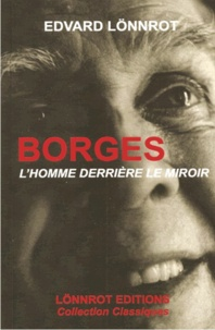 Edvard Lönnrot - Borges - L'homme derrière le miroir.