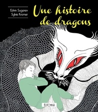 Edvin Sugarev et Sylvie Kromer - Une histoire de dragons.