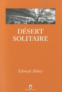 Edward Abbey - Désert solitaire.