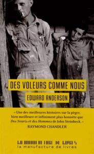 Edward Anderson - Des voleurs comme nous.
