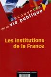 Edward Arkwright et Franck Baron - Les institutions de la France.