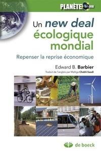 Edward B Barbier - Un New Deal écologique mondial - Repenser la reprise économique.