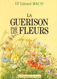 Source en ligne ebooks gratuits télécharger LA GUERISON PAR LES FLEURS. Guéris-toi toi-même, Les douze