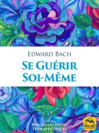 Se guérir soi-même - Edward Bach - 9788893199810 - 3,99 €