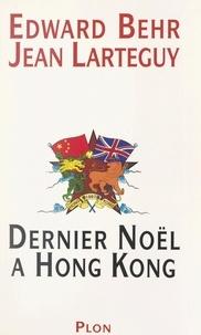 Edward Behr et Jean Lartéguy - Dernier Noël à Hong Kong.