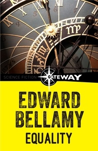 Edward Bellamy - Equality.