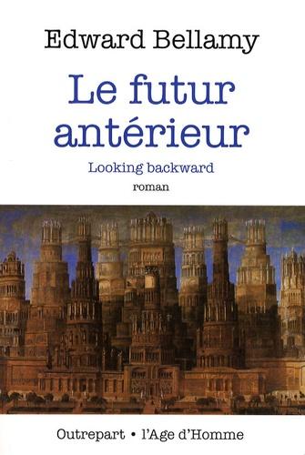 Edward Bellamy - Le futur antérieur.