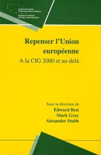 Edward Best et Mark Gray - Repenser l'Union européenne - A la CIG 2000 et au-delà.